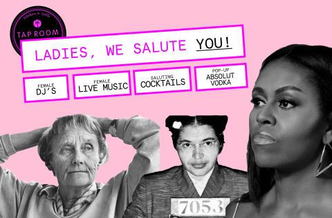 Ladies, we salute you x Tap Room