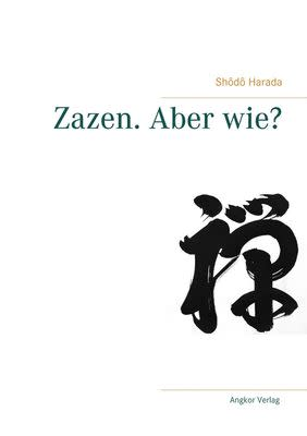 Neue Anleitung zur Zazen-Meditation (Angkor Verlag)