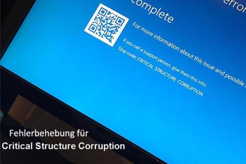 So werden Sie den Fehler Critical Structure Corruption los