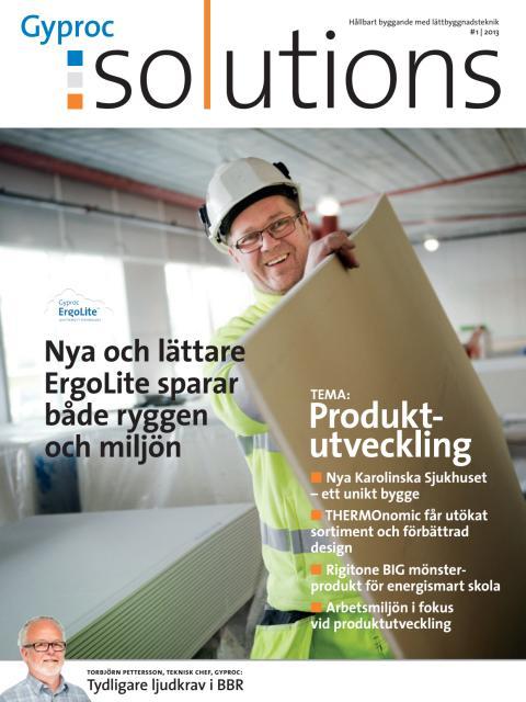 Gyproc Solutions #1_2013, tema Produktutveckling