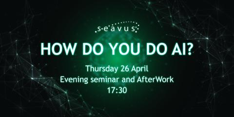 Kvällsseminarium och Afterwork: How do you do AI?