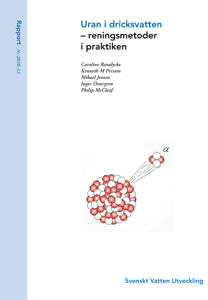 SVU-rapport 2010-12: Uran i dricksvatten – reningsmetoder i praktiken (dricksvatten)