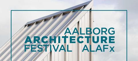 KAAI er repræsenteret med to projekter ved weekendens Architecture Festival i Aalborg
