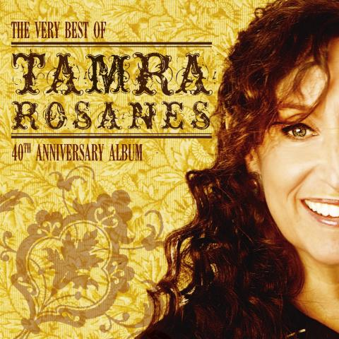 TAMRA ROSANES - The Best Of Tamra Rosanes - 40th Anniversary Album