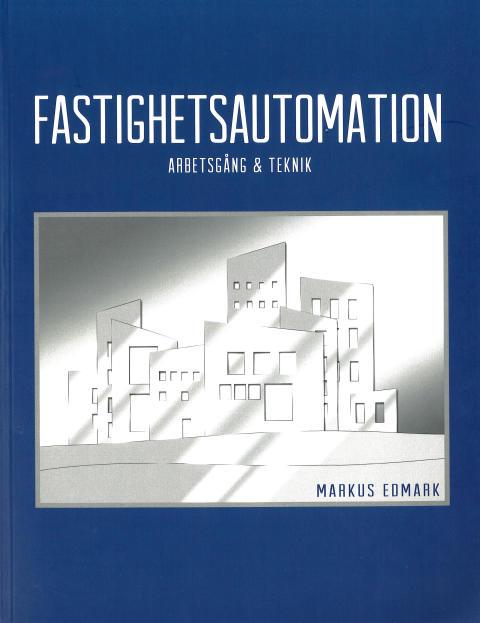 Fastighetsautomation - arbetsgång och teknik