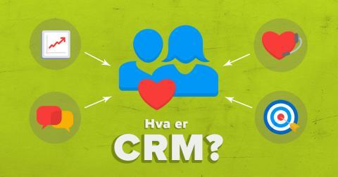 Hva er CRM?
