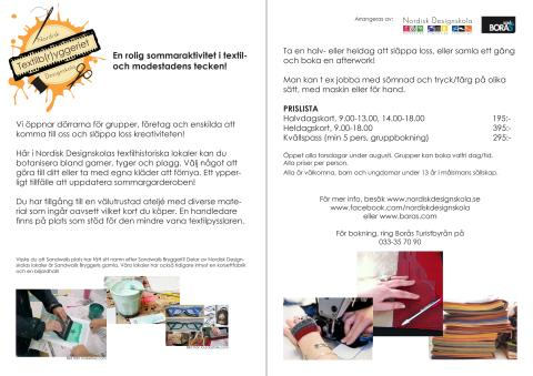 Torsdagen den 2 augusti har Textilb(r)yggeriet i Borås premiär!