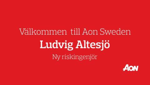 Välkommen till Aon, Ludvig Altesjö!