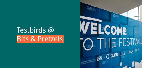 Looking Forward to Testbirds @ Bits & Pretzels 2019
