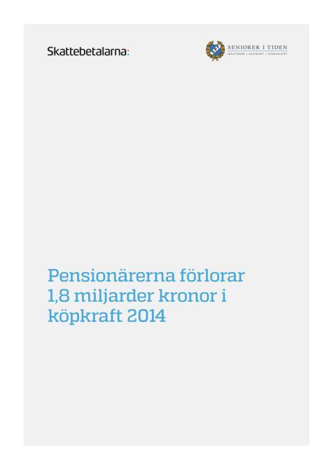 Pensionärerna förlorar 1,8 miljarder kronor i köpkraft 2014