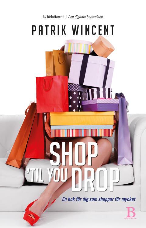 Patrik Wincent Shop ´Til You Drop Bladh by Bladh