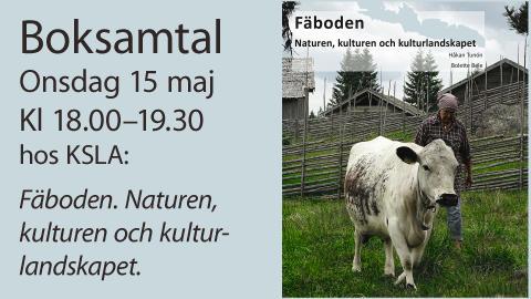 Boksamtal 15 maj: Fäboden. Naturen, kulturen och kulturlandskapet.