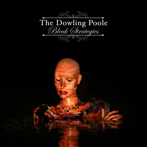 """Bleak Strategies"" is the new album by The Dowling Poole"