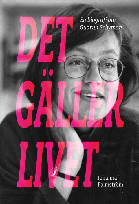 Den första fullständiga biografin över Gudrun Schymans liv av Johanna Palmström