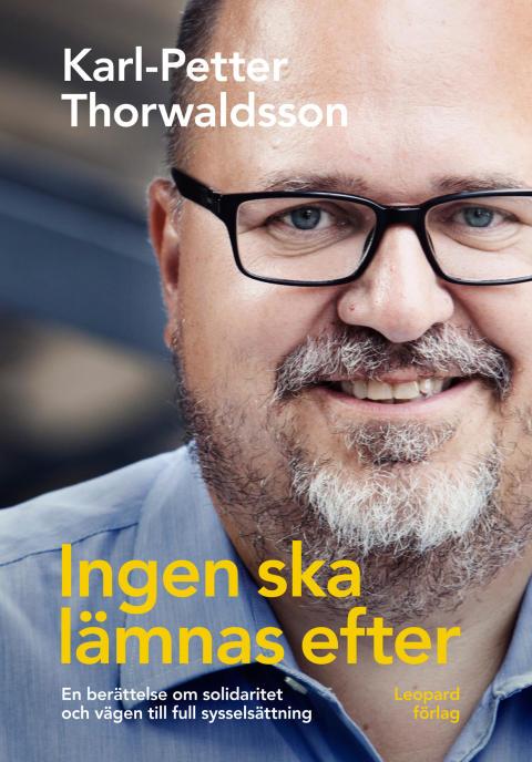 LO-ordföranden Karl Petter Thorwaldsson släpper bok om vägen till full sysselsättning