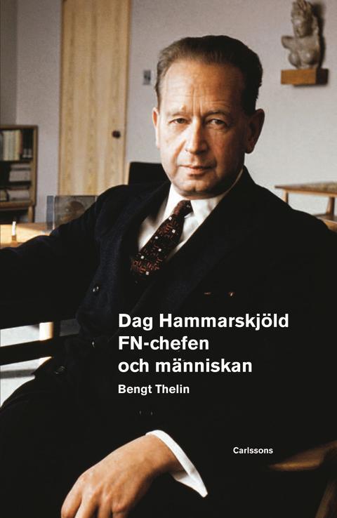 Dag Hammarskjöld – FN-chefen och människan