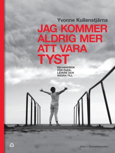 BOKSLÄPP - JAG KOMMER ALDRIG MER ATT VARA TYST