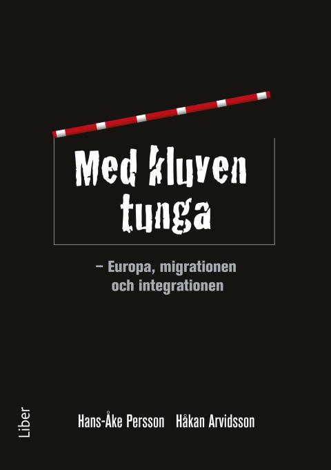 Med kluven tunga - Europa, migrationen och integrationen