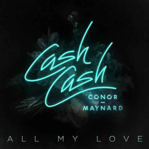 Cash Cash ft. Conor Maynard - All My Love artwork