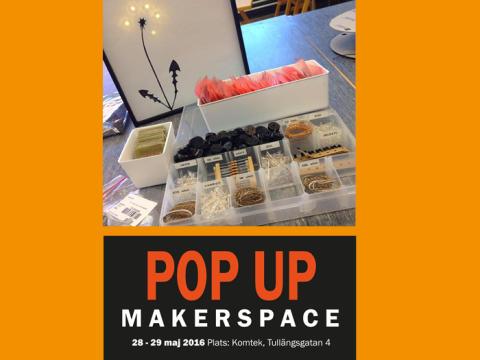 POP UP MakerSpace 28–29 maj