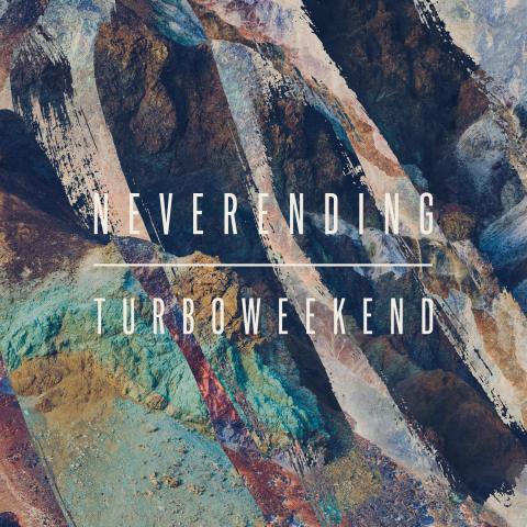 Turboweekend – Neverending – ny single ude nu