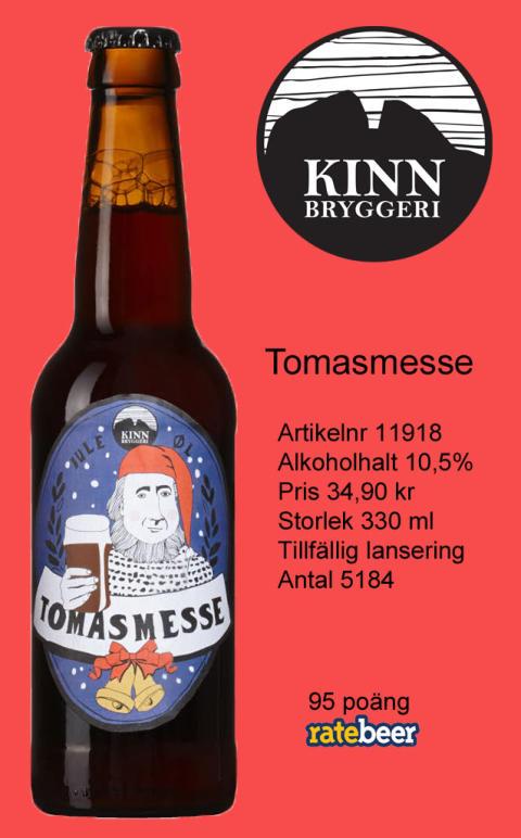 Kinn Tomasmesse lanseras i det tillfälliga sortimentet den 4 december.