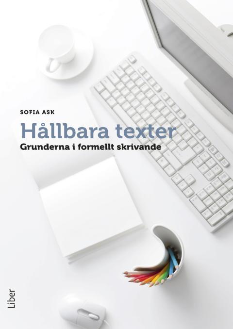 Hållbara texter - grunderna i formellt skrivande