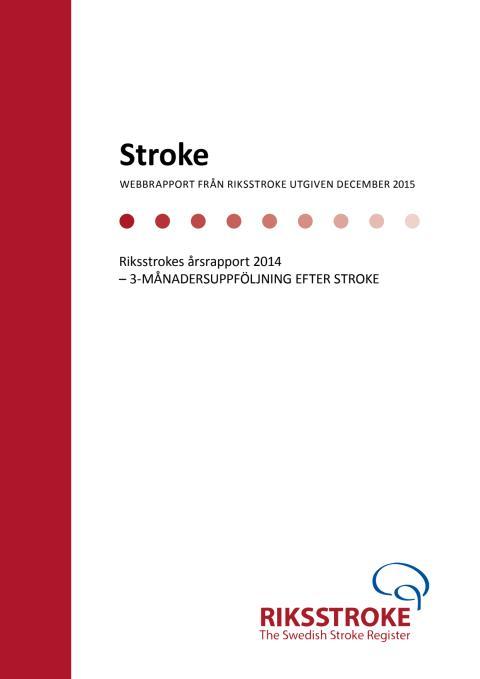 Riksstrokes årsrapport 2014 - 3 månadersuppföljning efter stroke