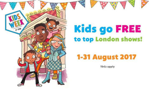 KIDS WEEK Kids Go Free to London Theatres