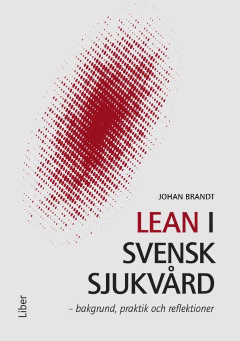 Är Lean framgångsreceptet för svensk sjukvård?