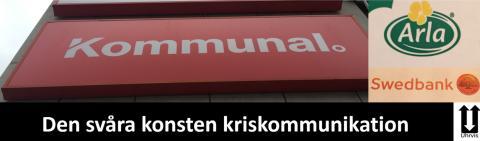 Kriskommunikation; fällor som man gått i den senaste tiden hos Kommunal, Arla, Swedbank, KI