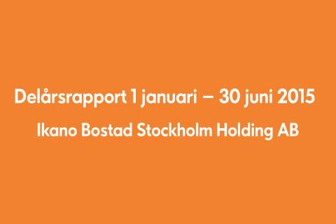 Delårsrapport 1 januari – 30 juni 2015