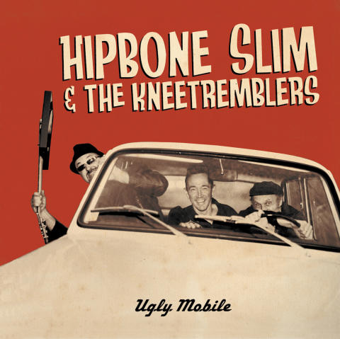 """Dirty Water Records New Album Release: Hipbone Slim and the Kneetremblers """"Ugly Mobile"""""""