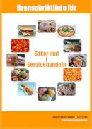 Bättre livsmedelshygien ger säkrare mat i servicehandeln