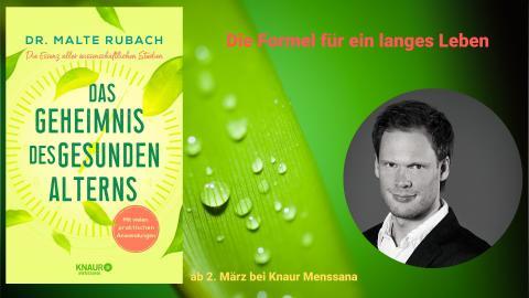 Die Formel für ein langes Leben: Ernährungsexperte Dr. Malte Rubach präsentiert die Essenz aller wissenschaftlichen Studien