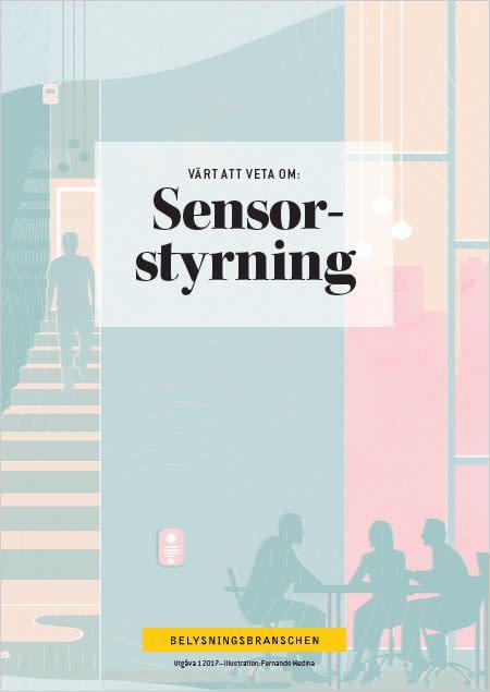 """""""Värt att veta om sensorstyrning""""guidar till rätt val av sensor för en optimal ljusstyrningslösning."""