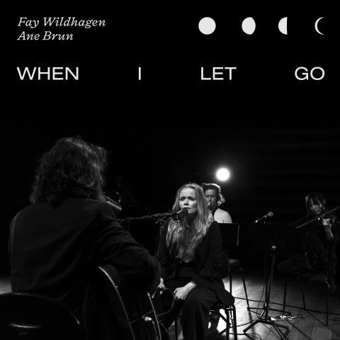 Fay Wildhagen & Ane Brun - When I Let Go
