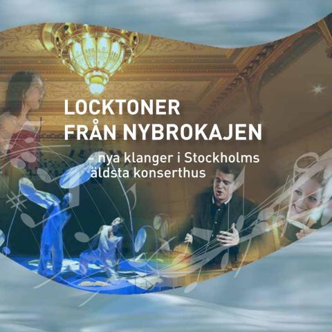 Locktoner från Nybrokajen - nya klanger i Stockholms äldsta konserthus
