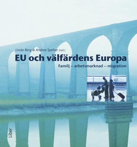 EU och välfärdens Europa - familj, arbetsmarknad, migration