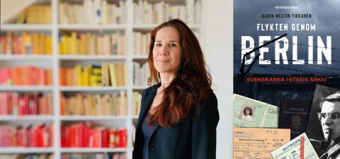 """30 år sedan murens fall: Hallå där, Karin Westin Tikkanen! Författare till den högaktuella boken """"Flykten genom Berlin""""."""