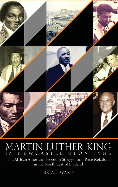 Front cover of Professor Brian Ward's book - Martin Luther King in Newcastle upon Tyne