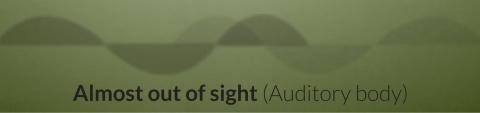 Festival: Almost out of sight (Auditory body)