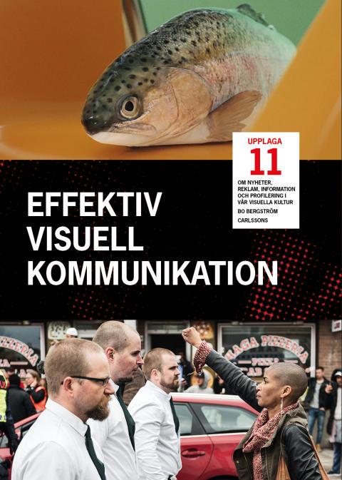 Effektiv visuell kommunikation. Om nyheter, reklam, information och profilering i vår visuella kultur. Ny bok!