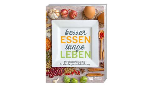 Neues Buch von Reader's Digest: Besser essen, lange leben