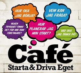 Cafe Starta & Driva Eget - två timmar kommer till Uppsala