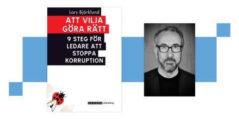 Varför ser vi inget slut på korruptionsskandalerna? Ny högaktuell bok om att stoppa korruption