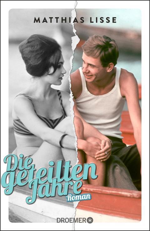 Matthias Lisse, Die geteilten Jahre, Droemer - Cover