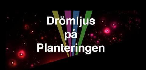 """Drömljus på Planteringen inleder """"Onsdagskvällar på Plantan"""""""