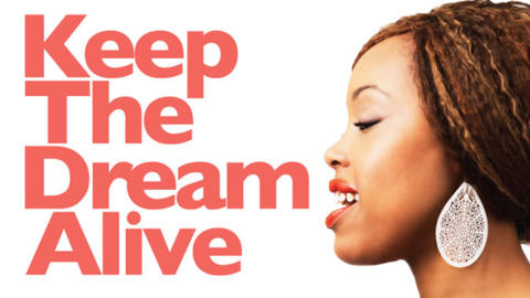 Keep the dream alive