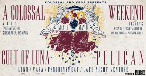 "​Cult of Luna og Pelican headliner ""A Colossal Weekend"" i VEGA"